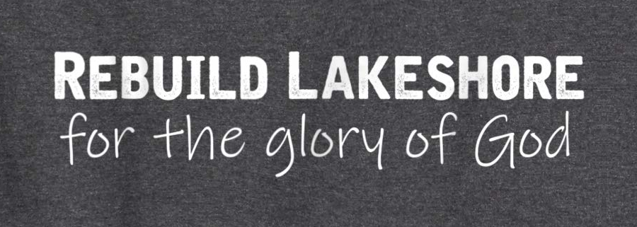 Rebuild Lakeshore for the Glory of God